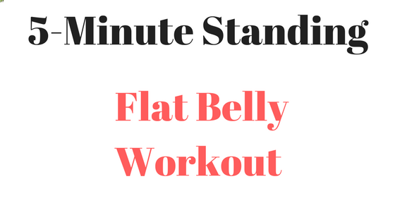 5-Minute Standing Flat Belly Workout