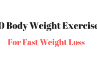 Body Weight Exercises For Fast Weight Loss